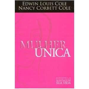 Mulher Unica (9788598209142): Edwin Louis Cole, Nancy