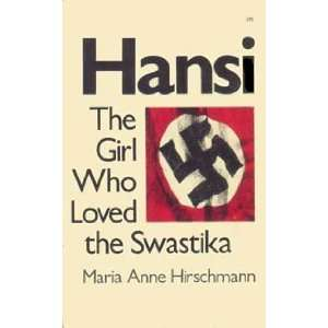 Hansi: The Girl Who Loved the Swastika (9780842312905