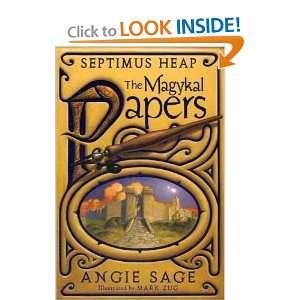 Septimus Heap: The Magykal Papers: Angie Sage, Mark Zug