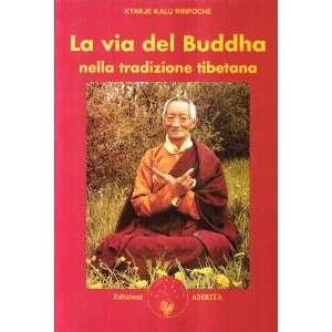 nella tradizione tibetana (9788887622300): Kalu (Rinpoche): Books