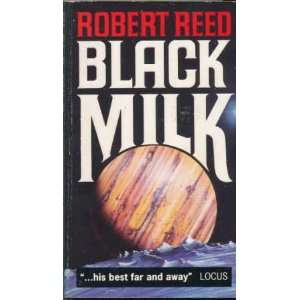 Black Milk (9780708883563) ROBERT REED Books