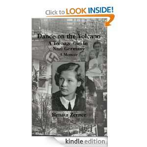 DANCE ON THE VOLCANO A Teenage Girl in Nazi Germany Renata Zerner