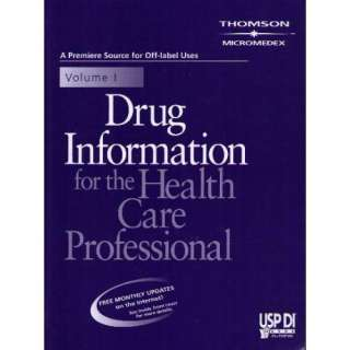 Drug Information for the Health Care Professional (Usp Di Vol 1: Drug
