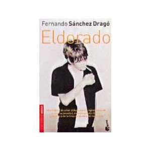 Eldorado (Spanish Edition) (9788408043089) Sanchez Drago
