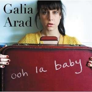Ooh La Baby Galia Arad Music