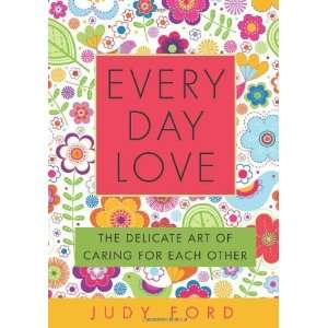 Love The Delicate Art of Caring for Each Other [Paperback] Judy Ford
