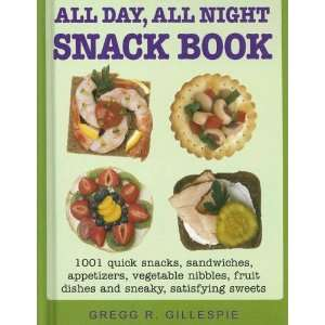 All Day, All Night Snack Book (9781579124809) Gregg R