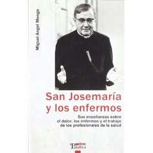 San Josemaría y los enfermos (9788482399539) Miguel Angel
