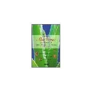 Aloe Vera: La Planta De Las Mil Caras, Y Todas Buenas (Spanish Edition