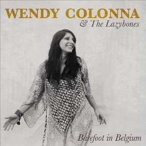 Barefoot in Belgium Wendy Colonna & The Lazybones Music
