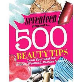 Seventeen 500 Beauty Tips (Paperback).Opens in a new window