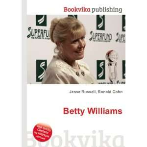 Betty Williams: Ronald Cohn Jesse Russell: Books