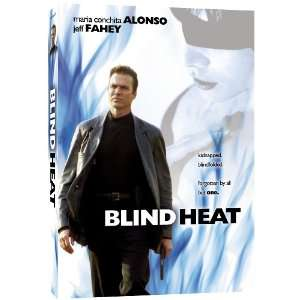 Blind Heat: Maria Conchita Alonso, J. Eddie Peck, Jeff