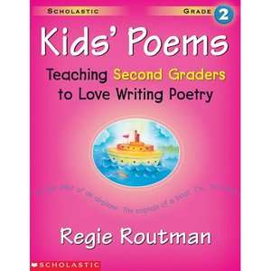 Kids Poems: Grade 2: Teaching Second Graders to Love Writing