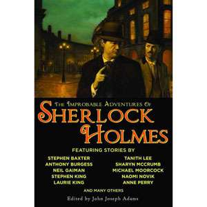 The Improbable Adventures of Sherlock Holmes Tales of Mystery and the