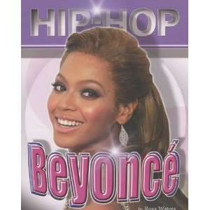 Beyonce (Hip Hop) (9781422201787) Rosa Waters Books