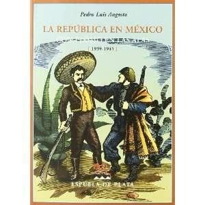 La república en México: con plomo en las alas (1939 1945