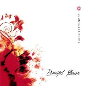 Beautiful Illusion Pedro Fernandez Music